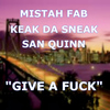 Keak Da Sneak - Give a Fuck (feat. Mistah Fab)