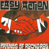Easy Action - Friends of Rock & Roll