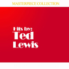 Ted Lewis - Masterpiece Collection of Ted Lewis