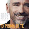 Eros Ramazzotti - Io Prima Di Te
