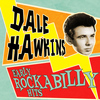 Dale Hawkins - Early Rockabilly Hits