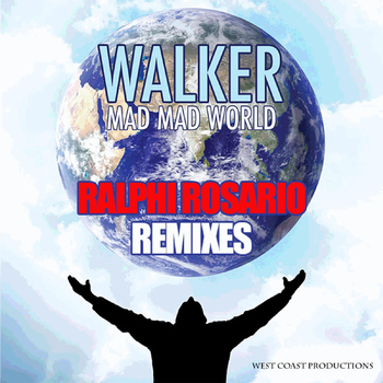 Walker - Mad Mad World (Ralphi Rosario Remixes)