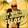 Juan Martinez - Celosa (feat. Lios Choco)