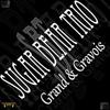Sugar Bear Trio - Grand and Gravois