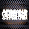Armand Van Helden - Ghettoblaster (Deluxe Version)