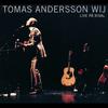 Tomas Andersson Wij - Live på Rival