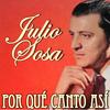 Julio Sosa - Por Qué Canto Así