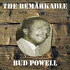 Bud Powell - The Remarkable Bud Powell