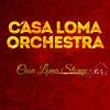 Casa Loma Orchestra - Casa Loma Orchestra - Casa Loma Stomp