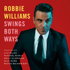 Robbie Williams - Swings Both Ways (Deluxe Edition)