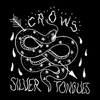 Crows - Silver Tongues
