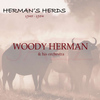 Woody Herman & His Orchestra - Herman's Herds 1945-1954