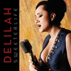 Delilah - Sweeter Life