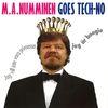 M.A. Numminen - Goes Tech-no - Jag vill inte vara prinsessa, jag är boogie