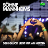 Söhne Mannheims - Dein Glück liegt mir am Herzen (2013 TV Version)