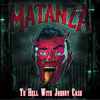 Matanza - To Hell With Johnny Cash