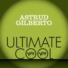 Astrud Gilberto - Astrud Gilberto: Verve Ultimate Cool