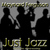 - Just Jazz
