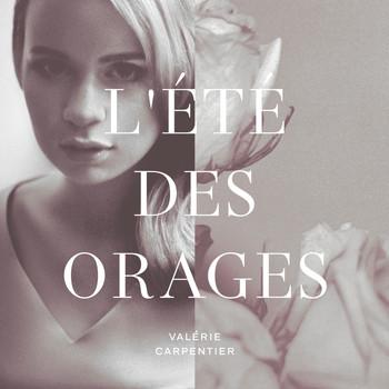 Valérie Carpentier - L'été des orages