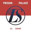 La Shark - Prison Palace