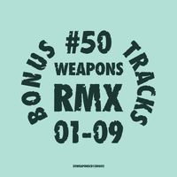 50WEAPONSRMX01-09 : Bonus Tracks