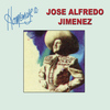 José Alfredo Jiménez - Homenaje a José Alfredo Jiménez