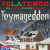 Yo La Tengo - Toymageddon (feat. Ira Glass & Eugene Mirman)