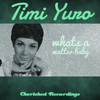 Timi Yuro - What's a Matter Baby
