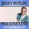 Jerry Butler - Precious Love