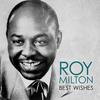 Roy Milton - Best Wishes
