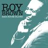 Roy Brown - Bar Room Blues