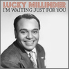 Lucky Millinder - I'm Waiting Just for You