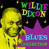 Willie Dixon - Blues Collection