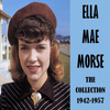 Ella Mae Morse - The Collection 1942-1957