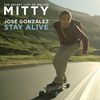 José González - Stay Alive (From The Secret Life Of Walter Mitty)