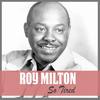 Roy Milton - So Tired