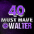 - 40 Must Have Walter