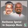 Hariharan - Hariharan Special in Ilayaraja Music