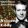 Nelson Eddy - Christmas Tree Songs