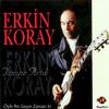 Erkin Koray - Tamam Artık