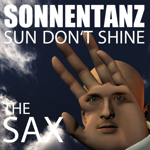 The Sax - Sonnentanz (Sun Dont Shine)