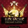Elek Bacsik - Dreamy Latin