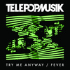Telepopmusik - Try Me Anyway / Fever