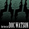Doc Watson - The Best of Doc Watson
