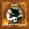 Uncle Dave Macon - Just Uncle Dave Macon, Vol. 1