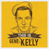 Gene Kelly - This is