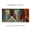 Funeral Suits - All Those Friendly People (The Remixes)