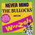 - Never Mind The Bullocks