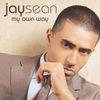 Jay Sean - My Own Way