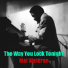 Mal Waldron - The Way You Look Tonight